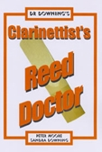 Dr Downing: Clarinetists Reed Doctor