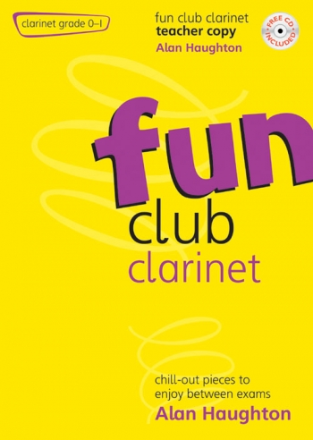 Fun Club: Clarinet Grade 0-1: Teachers Book & Cd (Haughton)
