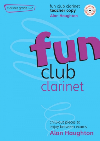 Fun Club Clarinet: Grade 1-2: Teacher Book & Cd (Haughton)