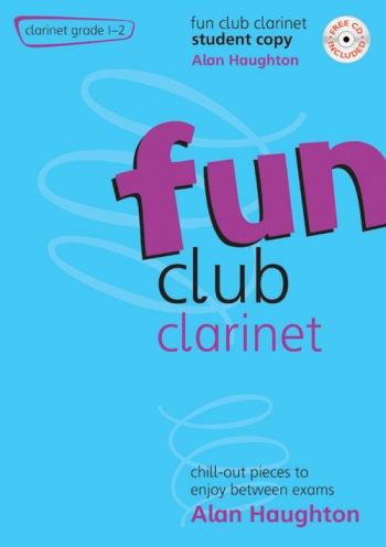 Fun Club: Clarinet Grade 1-2: Student Book & Cd (Haughton)