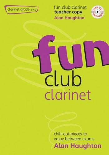 Fun Club: Clarinet: Grade 2-3: Teacher Book & Cd (Haughton)