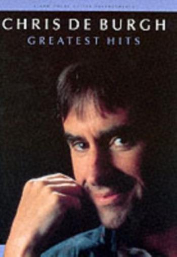 Chris De Burgh: Greatest Hits: Piano Vocal Guitar
