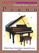 Alfred Basic Piano Recital Book: Level 6