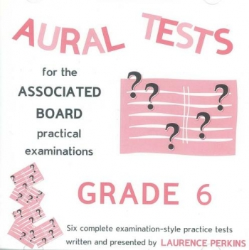 Aural Tests For The Associated Board Practical Examinations: Grade 6: Cd Only