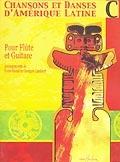 Chansons Et Danses Damerique Latine: Vol C: Flute & Guitar