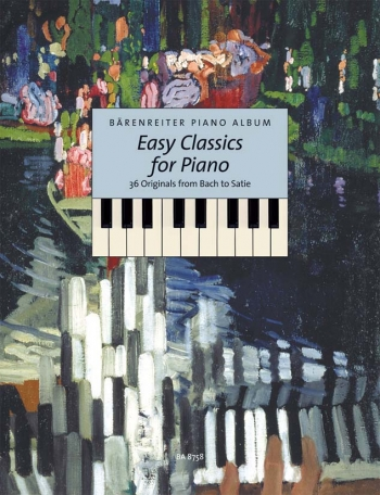 Easy Classics For Piano: 36 Originals From Bach to Satie