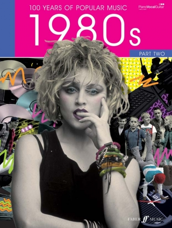 100 Years Of Popular Music 80s: Vol.2: Piano Vocal Guitar