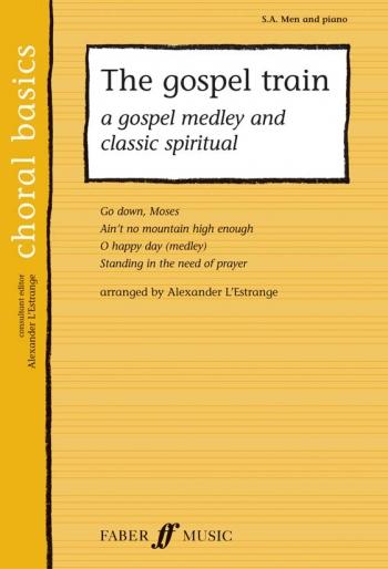 Gospel Train: Vocal S A & Men & Piano (lestrange) (Faber)