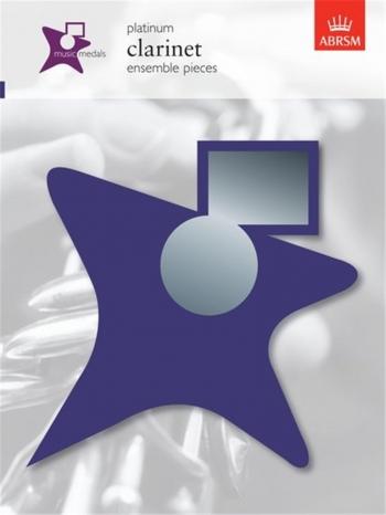 ABRSM Music Medal: Clarinet Ensemble Pieces: Platinum Level