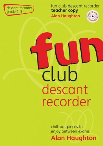 Fun Club: Descant Recorder: Grade 2-3: Teacher Book & Cd (Haughton)