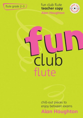 Fun Club Flute Grade 2-3: Teachers Book: Book & Cd  (Haughton)