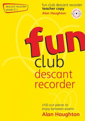 Fun Club: Descant Recorder: Grade 0-1  Teachers Book; Book & Cd (Haughton)