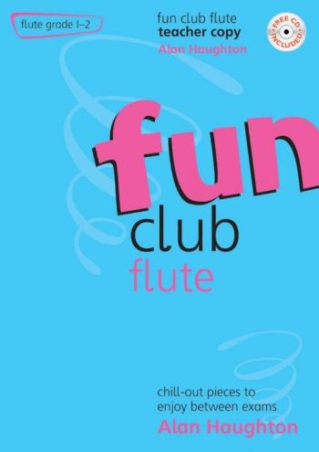 Fun Club: Flute: Grade 1-2: Teachers Book; Book & Cd (Haughton)