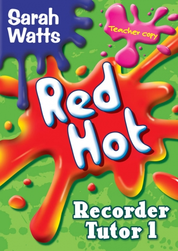 Red Hot Recorder Tutor: Teachers Book