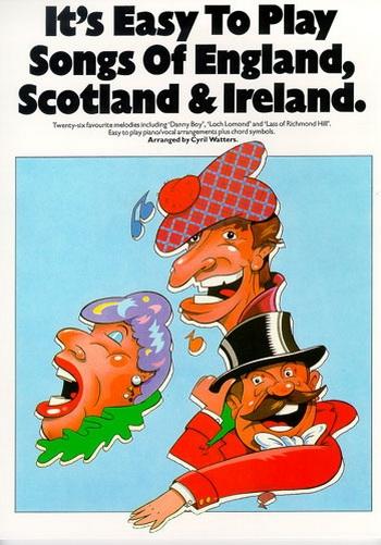 Its Easy To Play England  Scotland and Ireland: Piano Vocal Guitar