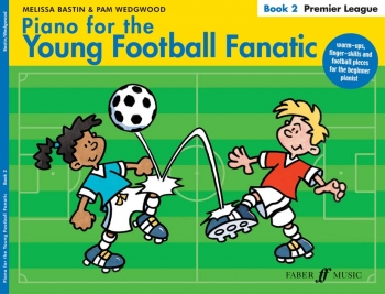 Piano For The Young Football Fanatic: 2: Premier League