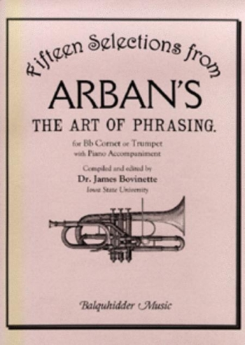 15 Slections From Arbans The Art Of Phrasing: Trumpet and Piano