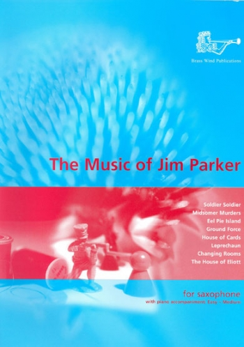 Music Of Jim Parker: Alto saxophone & Piano (Brasswind)