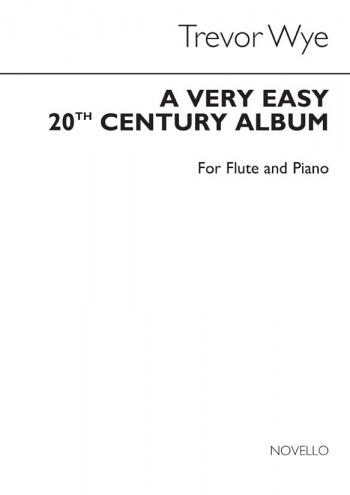 A Very Easy 20th Century Album: Flute & Piano (Wye)