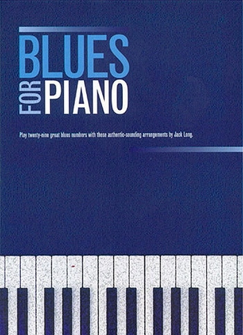 Blues For Piano - 29 Blues Numbers - Piano