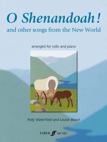 O Shenandoah And Other Songs From The New World: Cello& Piano  (Faber)