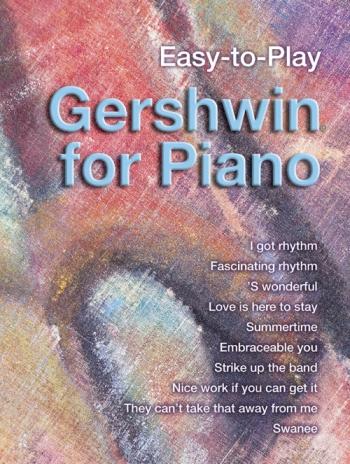 Easy To Play Gershwin: Piano (Mayhew Ed)