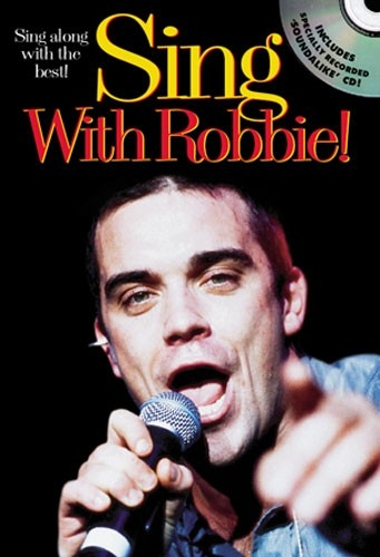 Sing With Robbie Williams: Songbook: Piano Vocal Guitar