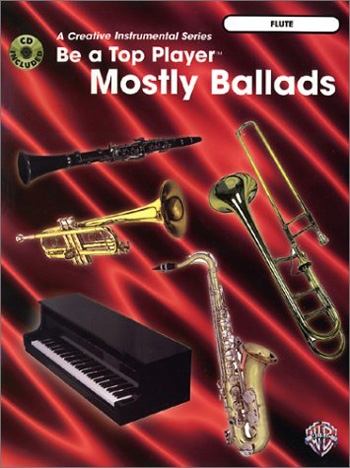 Be A Top Player Mostly Ballads: Flute: Book & CD