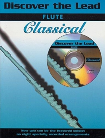 Discover The Lead: Classical: Flute: Book & CD