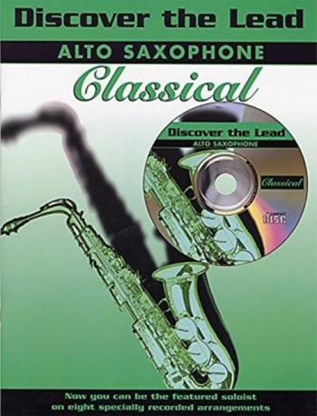 Discover The Lead: Classical: Alto Saxophone: Book & CD