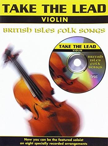 Take The Lead: British Isles Folk Songs: Violin: Book & CD