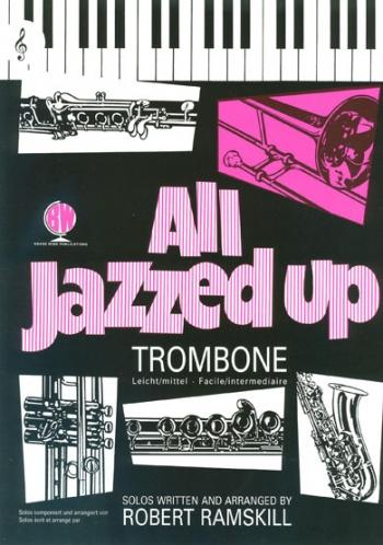 All Jazzed Up: Trombone & Piano: Treble Clef: Book & Cd (ramskill) (Brasswind)