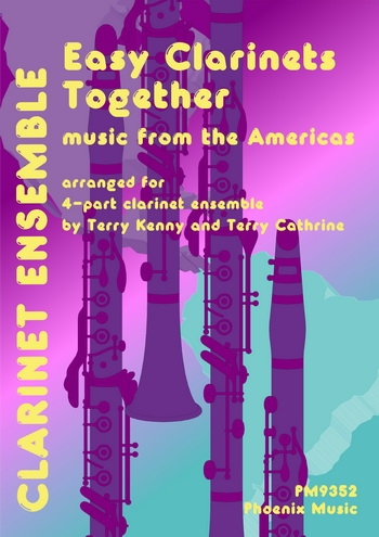 Easy Clarinets Together: Music From The Americas:  Easy Clarinet Ensemble