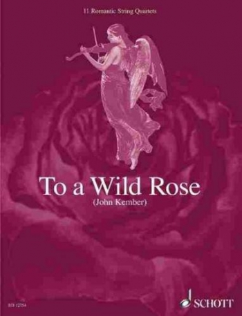 To  A Wild Rose: String Quartet: Score And Parts