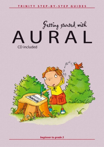 Getting Started With Aural: Beginner To Grade 3: Book & CD