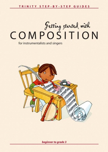 Getting Started With Composition : Beginner to Grade 3