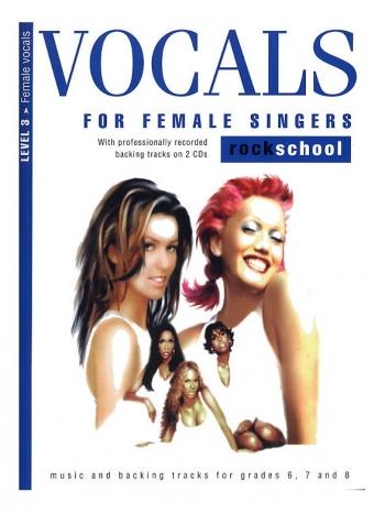 Rockschool For Female Singers: Book 3: Grade 6, 7 And 8 Book & Cd