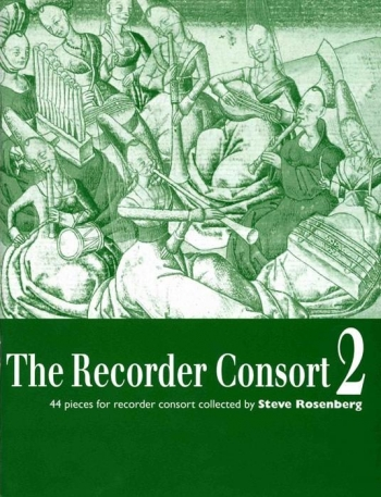 The Recorder Consort: 44 Pieces for Recorder Consort 1-6 Recorders
