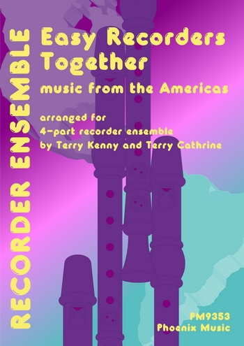 Easy Recorders Together: Music From The Americas: Ensemble