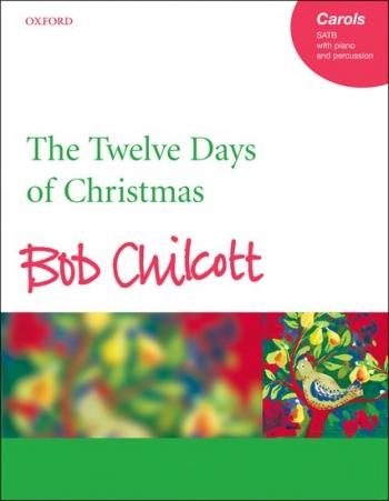 The Twelve Days Of Christmas: Vocal: Satb With Piano And Percussion