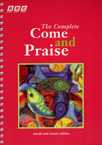 Come And Praise: Complete:  Words and Music Edition