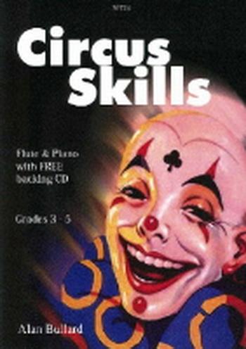 Circus Skills: Flute: Book & Cd (bullard)