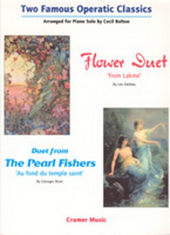 Two Famous Operatic Classics (Flower Duet & The Pearl Fishers) Arranged For Piano