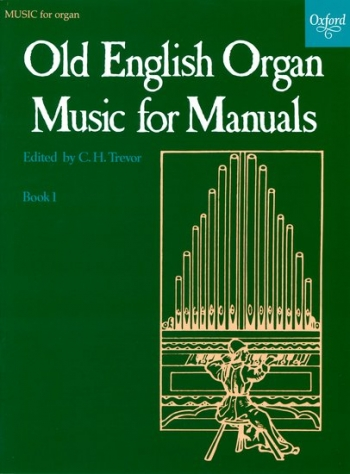 Old English Organ Music For Manuals: Book 1