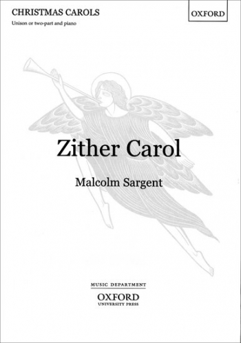 Zither Carol: Vocal: Unison Or 2pt And Piano (Sargent) (OUP)