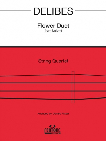 Delibes: Flower Duet From Lakme: String Quartet -Score and Parts