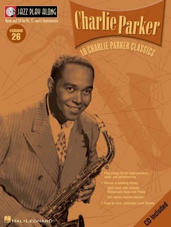Jazz Play Along Vol.26: 10 Charlie Parker Classics: Bb or Eb or C Instruments: Book & CD