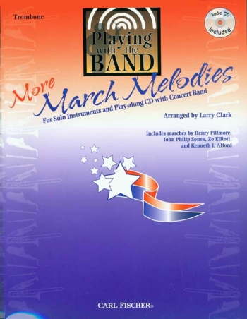 Playing With The Band: More March Melodies: Trombone