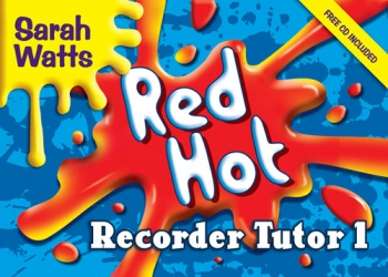 Red Hot Descant Recorder Tutor: 1: Student Book