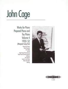 Works For Piano : Vol .4 Prepared Piano And Toy Piano 1933-52: Piano (Peters)